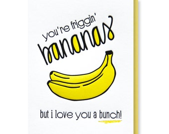 NEW! Funny You're Friggin' Bananas | Love You a Bunch  | Anytime Love Valentine's Day Letterpress Card | kiss and punch