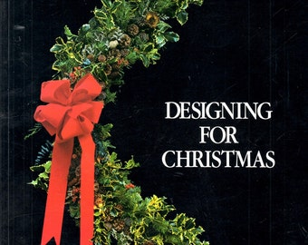 Designing for Christmas Handbook Directions Learn How to Make Wreaths Centerpieces Ribbons Pine Cones Greens Holly Art Craft Book