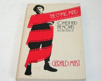 The Comic Mind, Comedy and The Movies, Second Edition by Gerald Mast