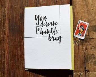 SASS-634 You deserve to humble brag letterpress card