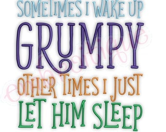 Sometimes I Wake Up Grumpy Other Times I Let Him Sleep - funny design for couples  -Instant Download Machine Embroidery Design