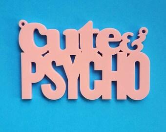 2 x Laser cut acrylic Cute & Psycho pendants