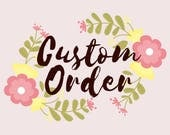 CUSTOM ORDER for sarahmara