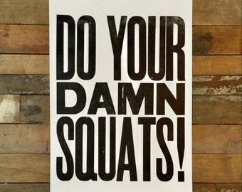 Do Your Damn Squats, Fitness Poster, Black and White Sign, Letterpress Print