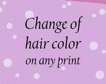 Change HAIR color on any Art Print Vickie Wade Art