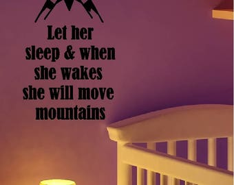 Let her sleep...she will move mountains Child Girl Nursery Wall Childrens Quotes Words Sayings Lettering Removable Home Decal