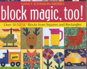Block Magic Too Nancy Johnson Srebro Softcover 2009 New Quilt Blocks from Squares and Rectangles 50 Designs