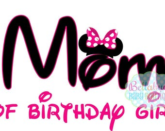 Mom of the Birthday Girl IRON ON TRANSFER Minnie Mouse - Tshirt - Bodysuit - Tote Bags