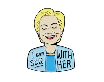 I am still with her feminist Hillary Clinton enamel lapel pin
