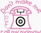 Dont Make Me Call my Mamaw Embroidery Machine Applique Design 12003 Instant Download