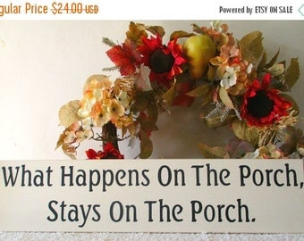 ON SALE TODAY Porch Sign What Happens On The Porch .. Wooden Sign Antique White and Black