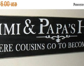 ON SALE TODAY Mimi Gift Mimi & Papa's House Where Cousins Go To Become Friends Wooden Sign Gift for Mimi