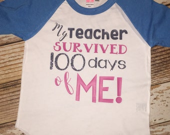 100 days of school my teacher survived 100 days of me 100 day celebration shirt