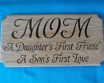 Mom-A Daughters First Friend-A Sons First Love Scroll Saw Wall Decor Plaque