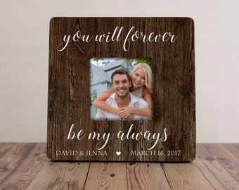 You Will Forever Be My Always Picture Frame, Wedding Picture Frame, Bride Groom Gift, Personalized Wedding Frame
