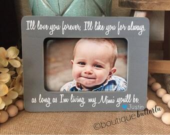 Mimi Gift Mimi Grandma Personalized Gift I'll Love You Forever 4x6 Picture Frame Grandma Mimi Nana Gift For Grandma Custom Frame