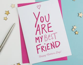You are my best friend Mother's Day Card, Mothersday Card, Card for Mum, card for Mom