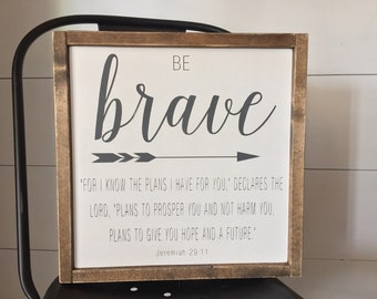Be Brave - small framed wood sign - Jeremiah 29:11