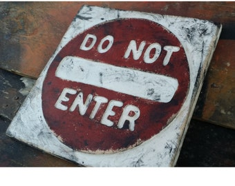 Do Not Enter - Distressed Wooden Wall Art, Street Sign Decor, Carved & Painted 3-D Surface