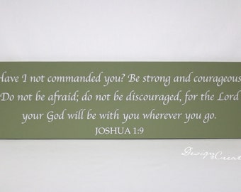 Custom sign - Bible verse sign - Have I not commanded you? Be strong and courageous... Joshua 1:9  - Wood Sign, custom sign, scripture