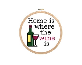 Home is Where the Wine is Funny Cross Stitch Pattern Chart Instant Download