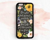Christian Quote iPhone Case Be who God meant you to be and you will set the world on fire iPhone 7 6s Plus 5s Case Samsung Galaxy s6 s7 QT97