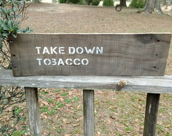 Take Down Tobacco Advocacy Wood Sign Tobacco Free Kids Kick Butts Day Activist Women's March
