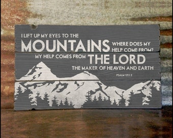 Psalm 121, My Help Comes From The Lord, Handcrafted Rustic Wood Sign, Mountain Decor for Home and Cabin, 3148