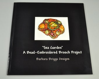 "Book - ""Sea Garden"" - A Bead Embroidered Brooch Project 8""x8"" Book"