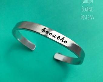 Breathe- Hand Stamped Cuff Bracelet- Aluminum, Copper, Brass, or Sterling Silver