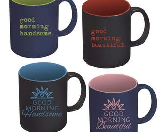 His and Hers 11 oz Ceramic Mugs - Coffee Mug - Coffee Cup - Unique - Gift for Her - Mother's Day - Wedding Gift - Good Morning Beautiful