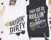 Bachelorette Party shirts   Bridin' Dirty™ and They See us Rollin' We're Celebratin'   Black White and Metallic Gold