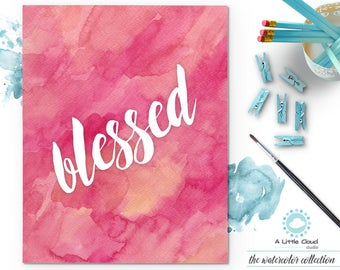 Blessed Printable Poster, Wall Art Watercolor, Pink, Rose Painting, motivational quote, words of affirmation