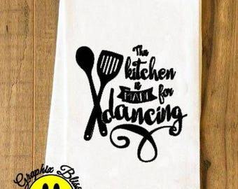 The Kitchen Is Made For Dancing Sack Kitchen Dish Towel Tea Towel Cottage Chic Rustic Decor