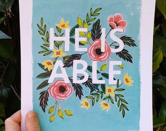 INSTANT DOWNLOAD - He Is Able - Original Gouache Painting by Mandy England