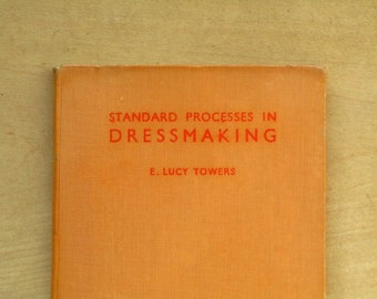 1940s sewing book Standard Processes in Dressmaking