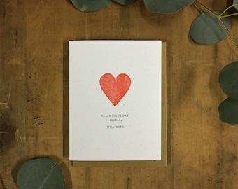 Funny Valentines Card - Valentines Day Is Just, Whatever. - Love Card - Anniversary Card - Funny Love Card - Card for Friend