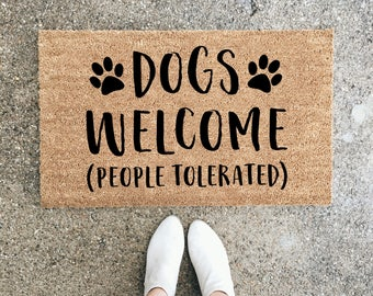 Dogs Welcome People Tolerated, Dog Lover, Wedding Gift, Closing Gift, Housewarming Gift, Welcome Mat