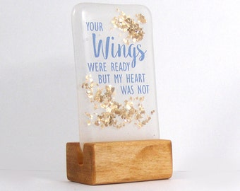 Fused Glass Your Wings Were ready But My Heart Was Not, quote, In Memory - Bereavement Keepsake - Remembrance