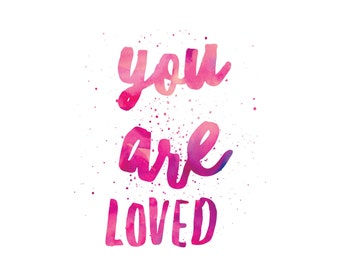 Valentine's Day Printable Digital Print You Are Loved Instant Download