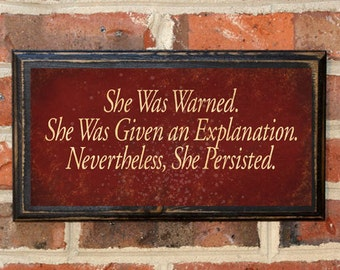 She Was Warned She Was Given An Explanation... Wall Art Sign Plaque Vintage Home Decor Gift Present Liberal McConnell Warren Resist Antique