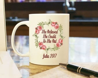 """Coffee Mug Cup """"She Believed She Could So She Did"""" Gift Present Custom Color Name Date Graduation Accomplishment Female Congratulations"""