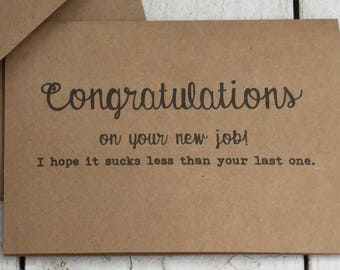 Congrats on your new job i hope it sucks less, Funny cards, inappropriate humor, witty cards, sarcastic cards, new job, congrats, naughty
