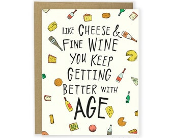 Birthday Card - Cheese & Fine Wine Card, Better with Age Card, Funny Getting Older Card