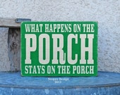 HUGE SALE What Happens On The Porch - Wooden Sign