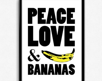 PEACE, LOVE & BANANA'S -  Screen Print Poster