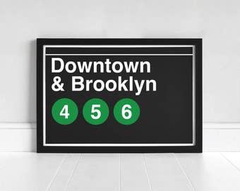 Downtown & Brooklyn 4-5-6 - New York Subway Sign - Art Print