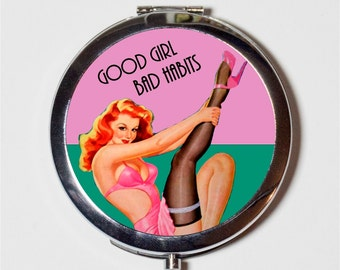 Retro Pin Up Humor Compact Mirror - Good Girl Bad Habits Sassy Pinup Rockabilly- Make Up Pocket Mirror for Cosmetics
