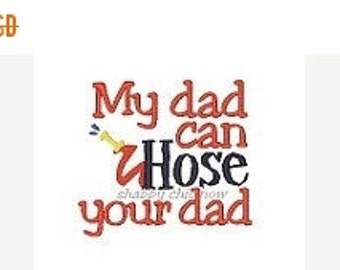 20% OFF Entire Shop My dad can Hose your dad Custom embroidered saying shirt or one piece w/snaps, Toddlers Girls, Boys