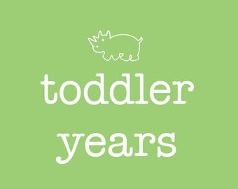 Toddler Years
